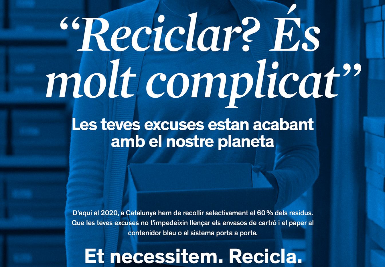 """We Need You, Recycle"", The New Campaign Of The Waste Agency Of Catalonia For The Promotion Of Selective Collection"